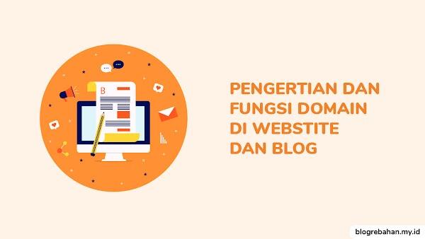 Pengertian dan Penjelasan Fungsi Domain Bagi Sebuah Website/Blog
