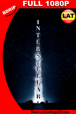 Interestelar (2014) Latino IMAX FULL HD BDRIP 1080P ()