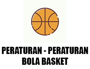 Peraturan - Peraturan Bola Basket