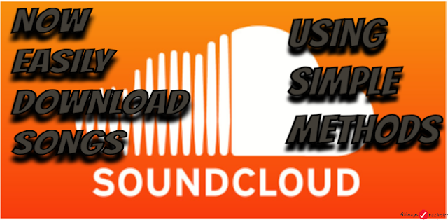 How To Download Songs From SoundCloud - 100% Easy and Safe Methods