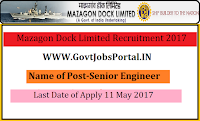Mazagon Dock Limited Recruitment 2017– Senior Engineer, Chief Manager