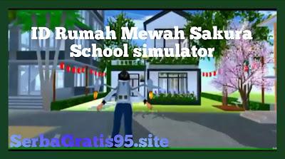 ID Rumah Mewah Sakura School Simulator