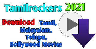 Tamilrockers 2021 : Download Tamil, Malayalam, Telugu, Bollywood Movies Free