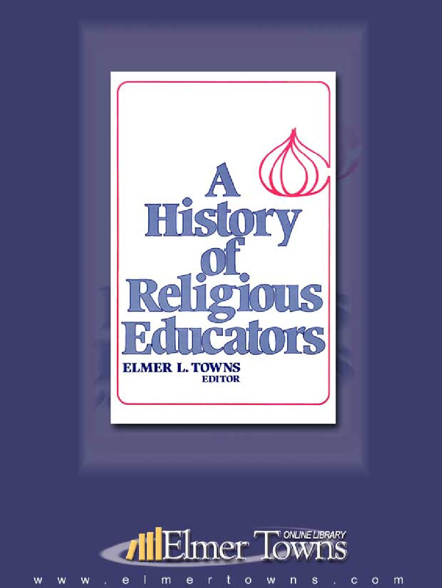 Elmer L. Towns-A History Of Religious Educators-