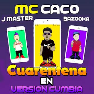 MC CACO FT BAZOOKA - EN CUARENTENA 2020