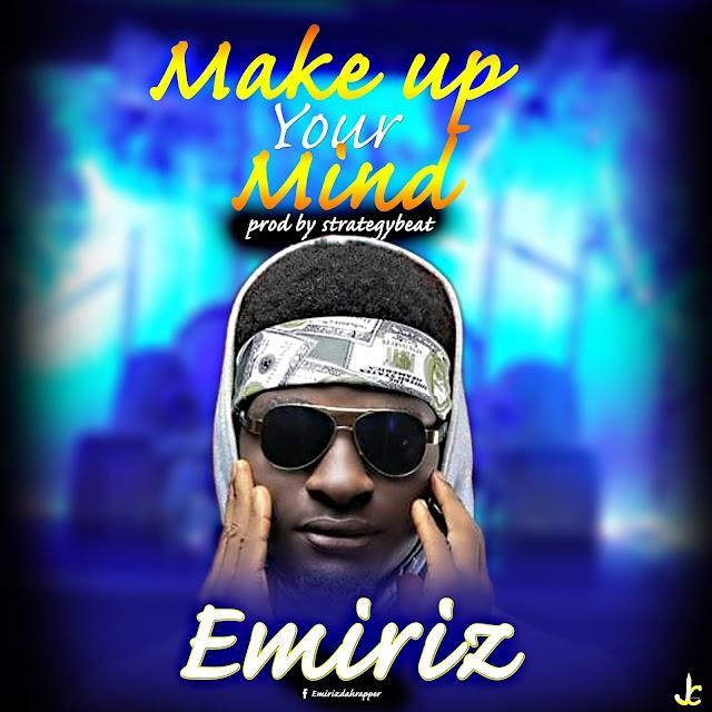 MUSIC : Emiriz - Make up your mind (prod. Sound of Strategy)