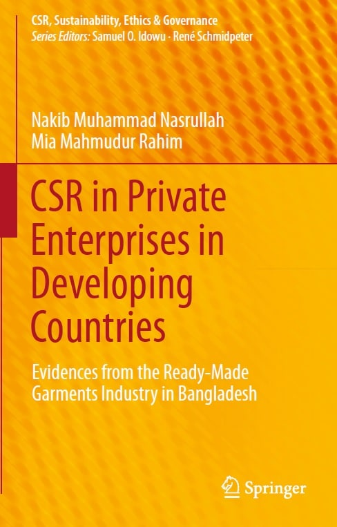 CSR in Private Enterprises in Developing Countries: Evidences from the Ready-Made Garments Industry in Bangladesh