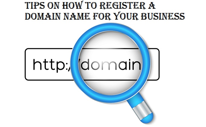 Tips on How to Register a Domain Name for Your Business