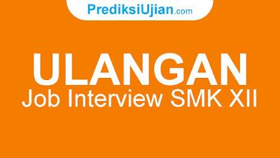 Ulangan Job Interview SMK Kelas XII SMK