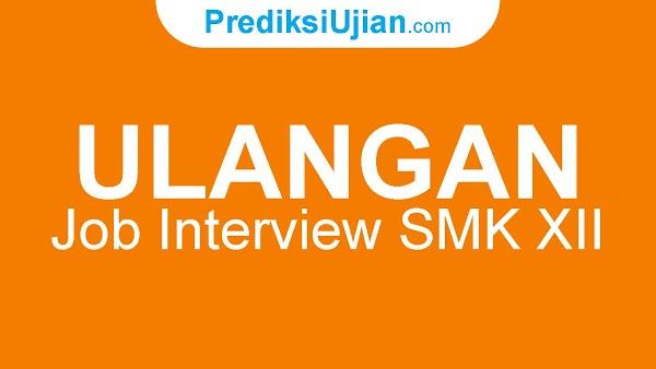Ulangan Job Interview - Bahasa Inggris Kelas XII SMK