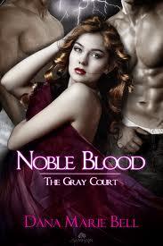 Sangre Noble, Dana Marie Bell