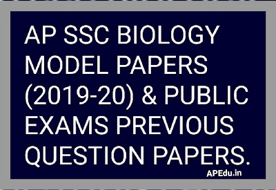 AP SSC BIOLOGY MODEL PAPERS (2019-2020) & PUBLIC EXAMS PREVIOUS QUESTION PAPERS.