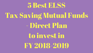 5 Best ELSS Tax Saving Mutual Funds - Direct Plan to invest in FY 2018-2019