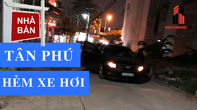 Bán nhà quận Tân Phú Hẻm xe hơi giá rẻ nhất năm 2018