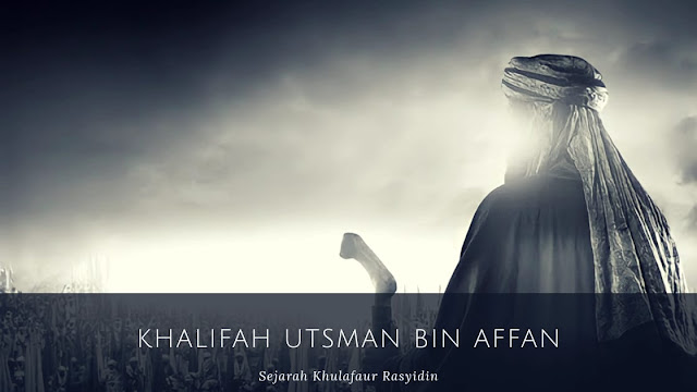Masa Pemerintahan Khalifah Utsman bin Affan (23-35 H/644-656 M)
