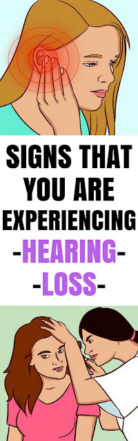 If you have hearing loss, you will experience these signs