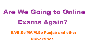 Would Punjab and Other Universities Conduct BA B.Sc MA M.Sc Exams Online