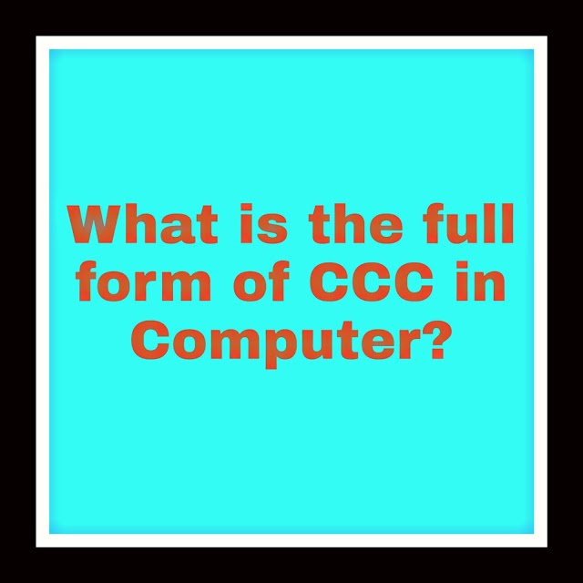 CCC Full Form In Computer Course. CCC Full Form
