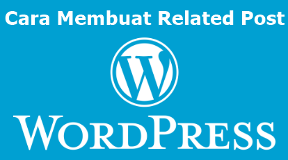 Cara membuat related post Wordpress tanpa plugin