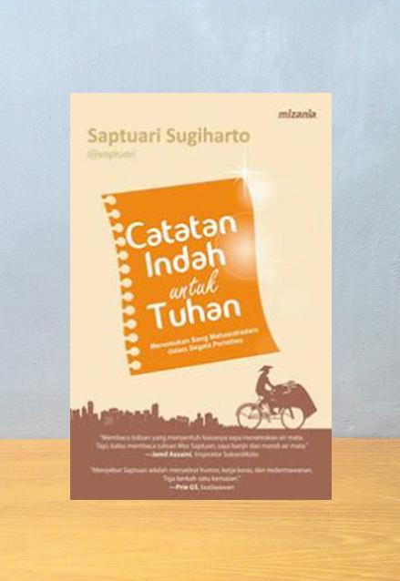CATATAN INDAH UNTUK TUHAN, Saptuari Sugiharto