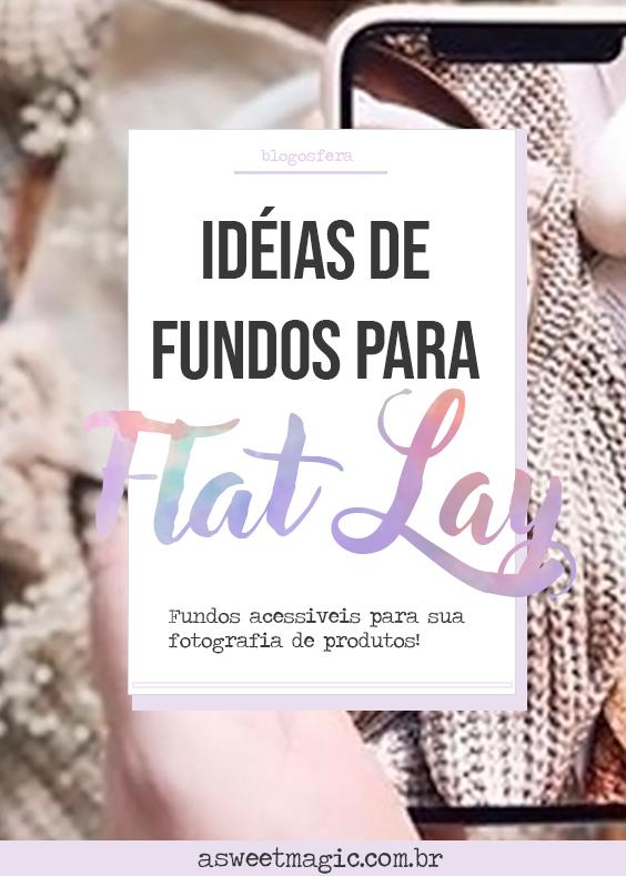 Flat Lay: Idéias de fundos para fotografia de produtos!