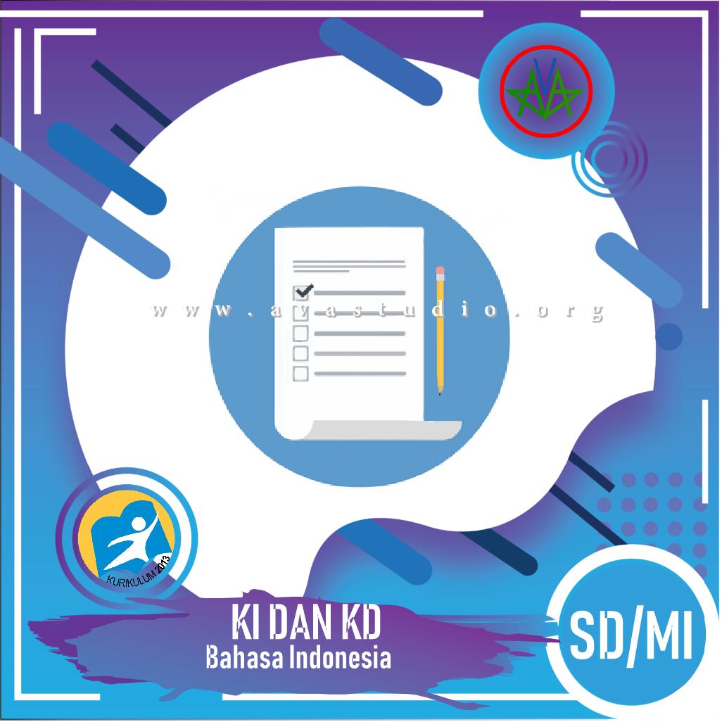 "KI dan KD SD/MI ""Bahasa Indonesia"" - Kurikulum 2013"