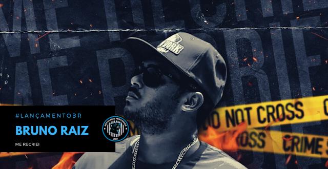 """O rapper pernambucano Bruno Raiz lança o EP """"Me Recriei"""""""