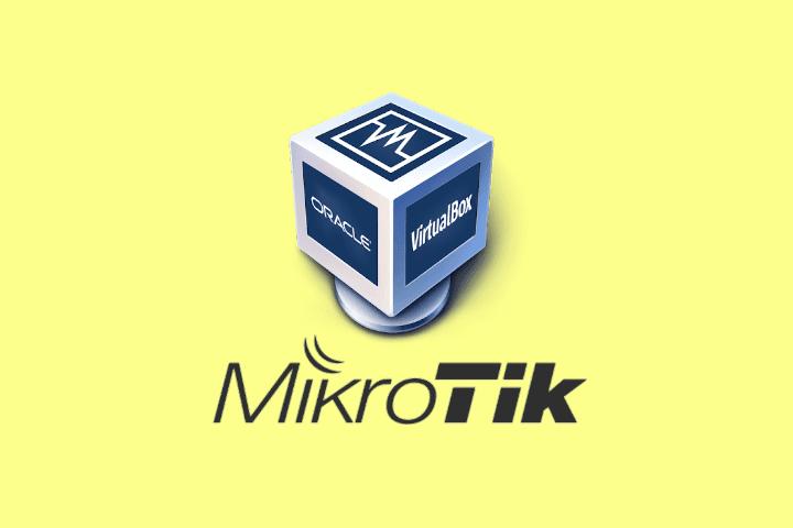Cara Instal dan Setting MikroTik di VirtualBox
