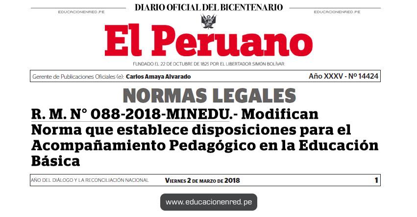 R. M. N° 088-2018-MINEDU - Modifican Norma que establece disposiciones para el Acompañamiento Pedagógico en la Educación Básica - www.minedu.gob.pe