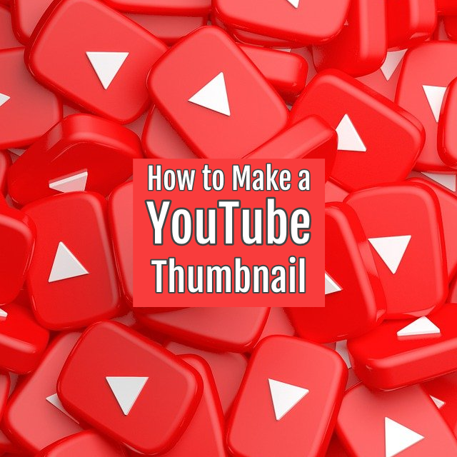 Creating YouTube Thumbnails