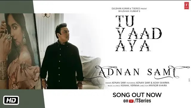 Tu Yaad Aya Lyrics | Adnan Sami | Adah Sharma | T-series