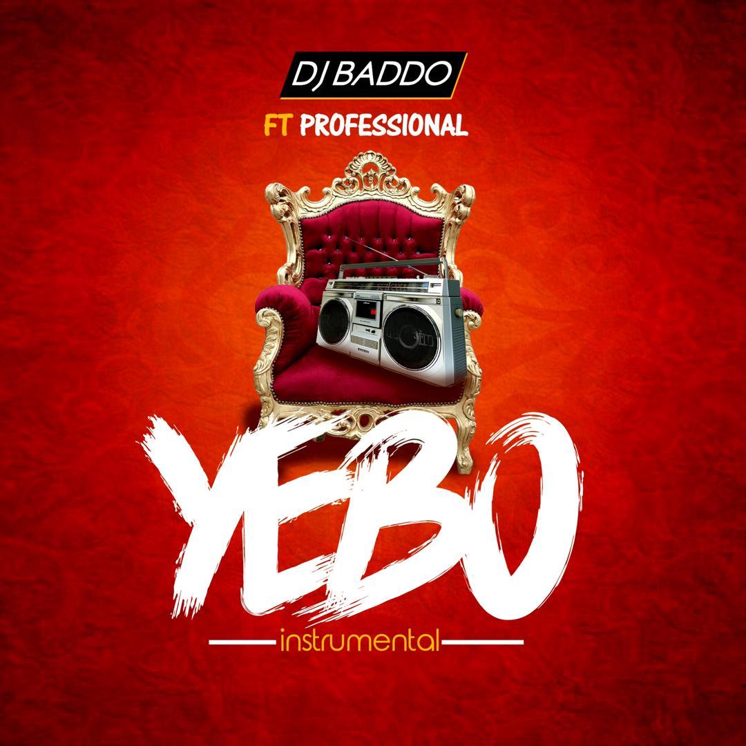 "INSTRUMENTAL: DJ Baddo ft. Professional – ""Yebo"" #Arewapublisize"