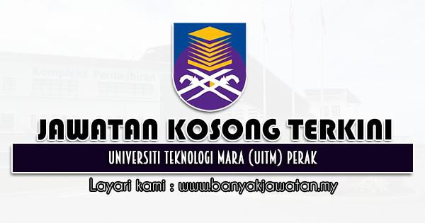 Jawatan Kosong 2021 di Universiti Teknologi Mara (UiTM) Perak