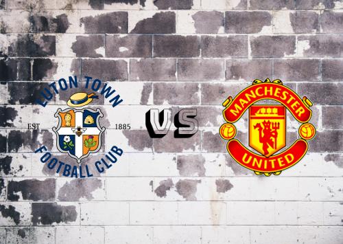 Luton Town vs Manchester United  Resumen y Partido Completo