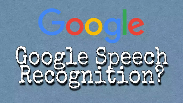 Google Speech Recognition