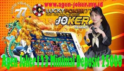 Agen Joker123 Minimal Deposit 25000