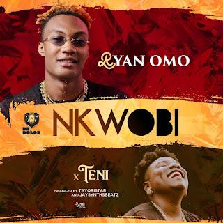 Ryan Omo feat Teni - Nkwobi