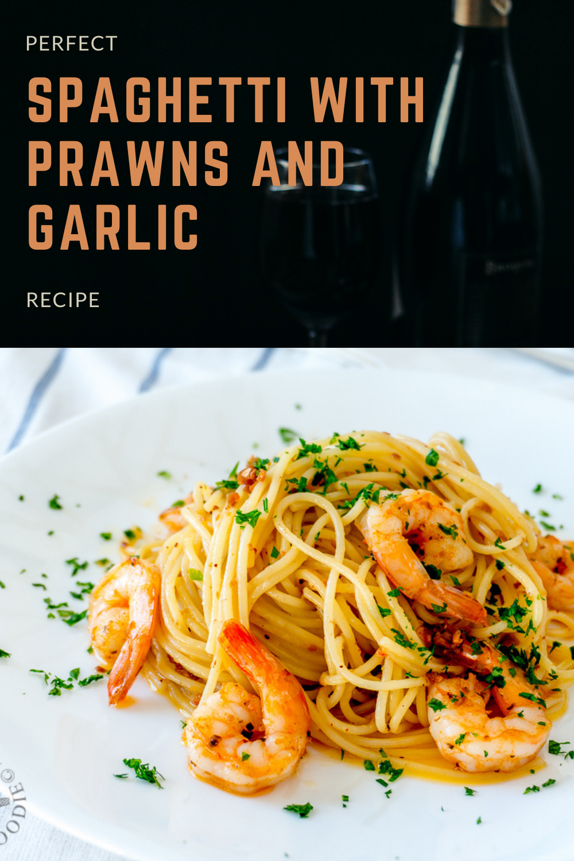 Perfect Spaghetti with Prawns and Garlic