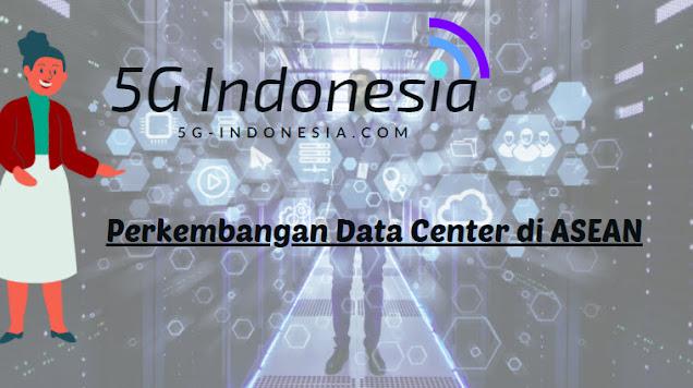 Perkembangan Data Center di ASEAN