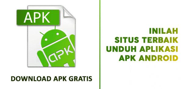 Situs Terbaik Download Aplikasi APK Android Aman