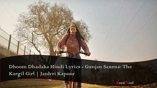 Dhoom-Dhadaka-Hindi-Lyrics-Gunjan-Saxena-The-Kargil-Girl-Janhvi-Kapoor