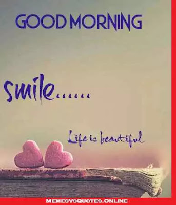 Beautiful Good Morning Pictures And Images, smile life is beautiful