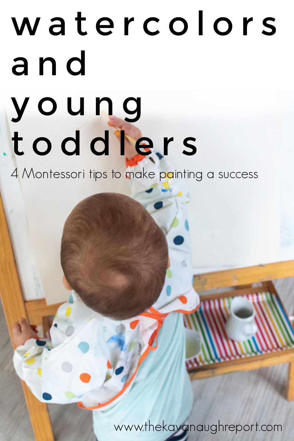 4 Montessori tips for introducing watercolor painting to 1-year-olds. These tips on how to prepare your space can make the process smoother for you.