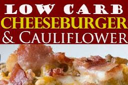 Low Carb Cheeseburger & Cauliflower Cauliflower