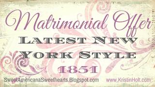 Kristin Holt | Matrimonial Offer-- Latest New York Style (1851)