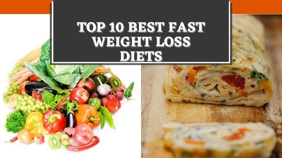 Top 10 Best Fast Weight Loss Diets