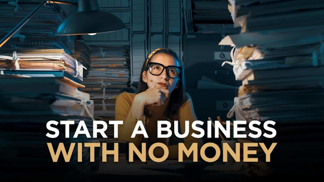 How To Start A Business With No Money.