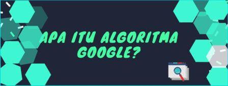 Apa Itu Algoritma Google?