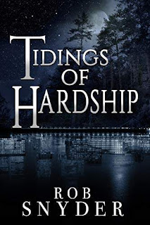 Tidings of Hardship - an alternate reality contemporary fantasy book promotion by Rob Snyder