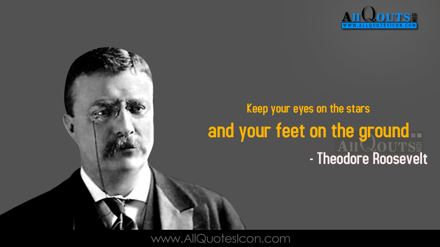Theodore Roosevelt Quotes Famous Theodore Roosevelt Quotes In English Hd Wallpapers Best